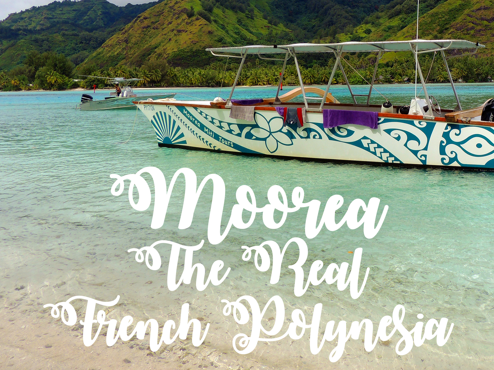 Moorea, the real French Polynesia